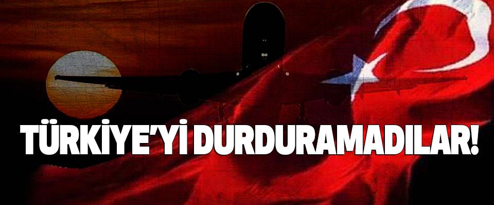 Türkiye'yi durduramadılar!