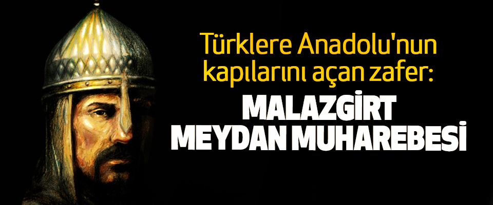 Türklere Anadolu'nun kapılarını açan zafer: Malazgirt Meydan Muharebesi