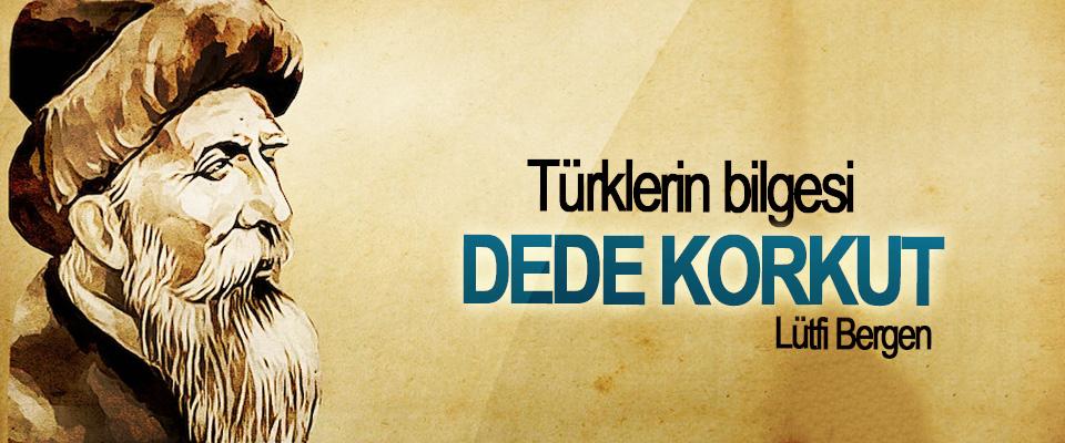 Türklerin bilgesi: Dede Korkut