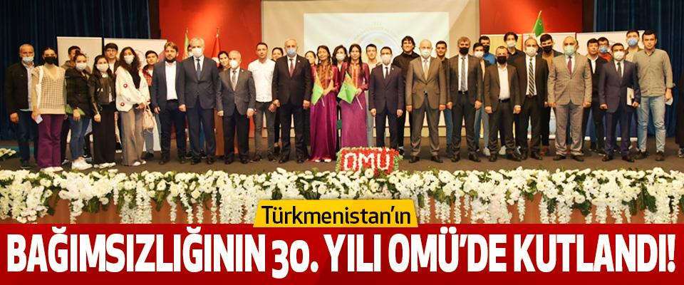 Türkmenistan'ın bağımsızlığının 30. Yılı OMÜ'de kutlandı!