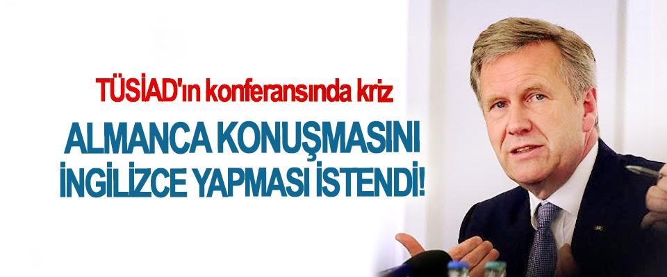 TÜSİAD'ın konferansında kriz, Almanca konuşmasını İngilizce yapması istendi!