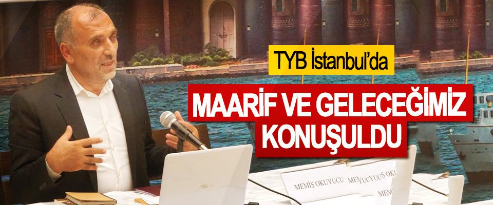 TYB İstanbul'da Maarif Ve Geleceğimiz Konuşuldu