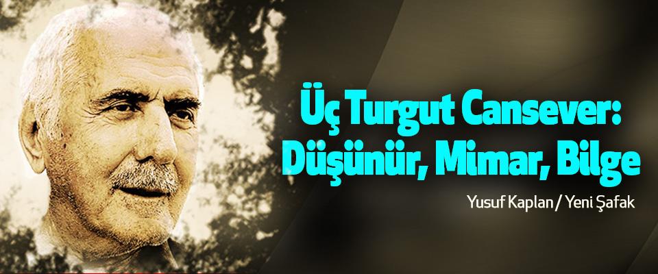 Üç Turgut Cansever: Düşünür, Mimar, Bilge