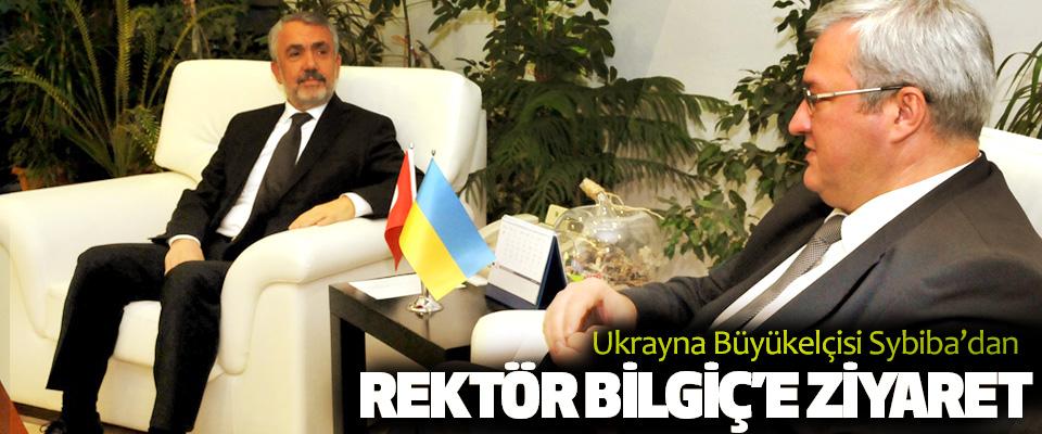 Ukrayna Büyükelçisi Sybiba'dan Rektör Bilgiç'e Ziyaret