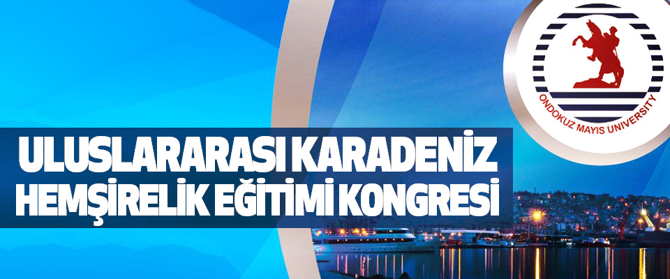 Uluslararası Karadeniz Hemşirelik Eğitimi Kongresi