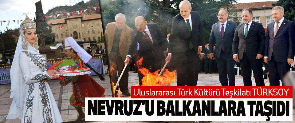 Uluslararası Türk Kültürü Teşkilatı TÜRKSOY Nevruz'u Balkanlara Taşıdı
