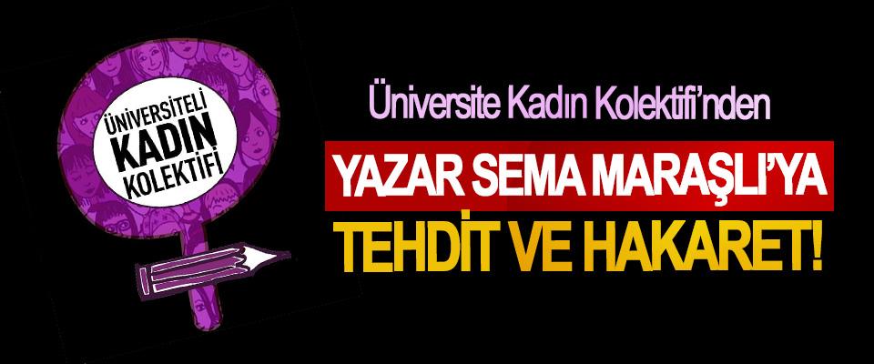 Üniversite Kadın Kolektifi'nden Yazar Sema Maraşlı'ya tehdit ve hakaret!