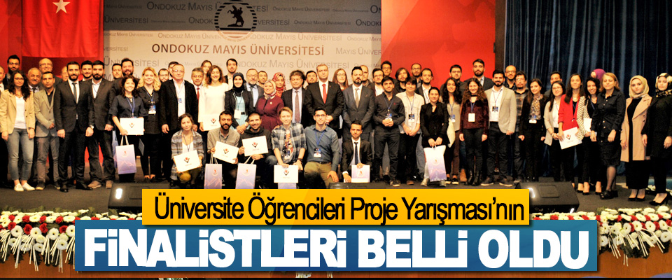 Üniversite Öğrencileri Proje Yarışması'nın finalistleri belli oldu
