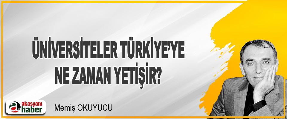 Üniversiteler Türkiye'ye Ne Zaman Yetişir?
