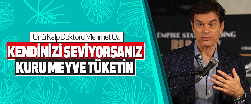 Ünlü Kalp Doktoru Mehmet Öz:Kendinizi Seviyorsanız Kuru Meyve Tüketin
