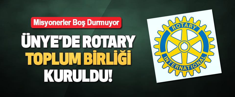 Ünye'de Rotary Toplum Birliği Kuruldu!