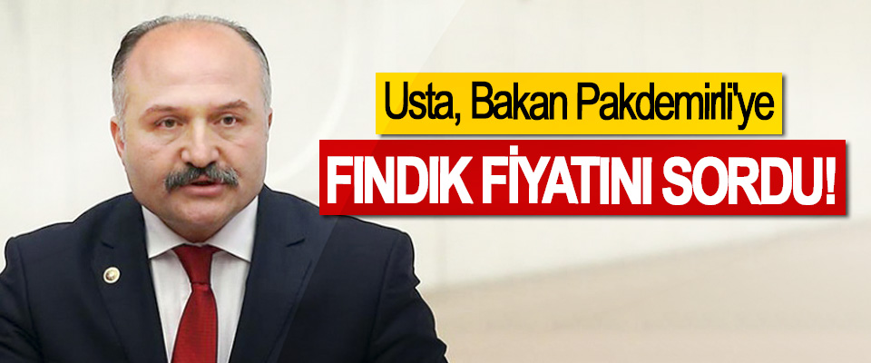 Usta, Bakan Pakdemirli'ye Fındık Fiyatını Sordu!