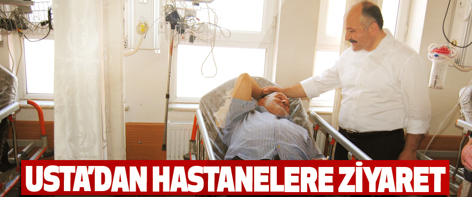 Usta'dan Hastanelere Ziyaret