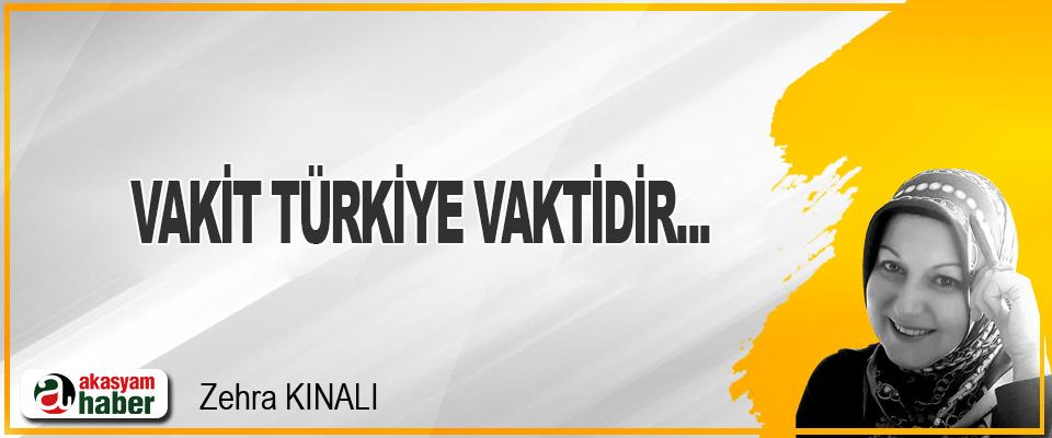 Vakit Türkiye Vaktidir...