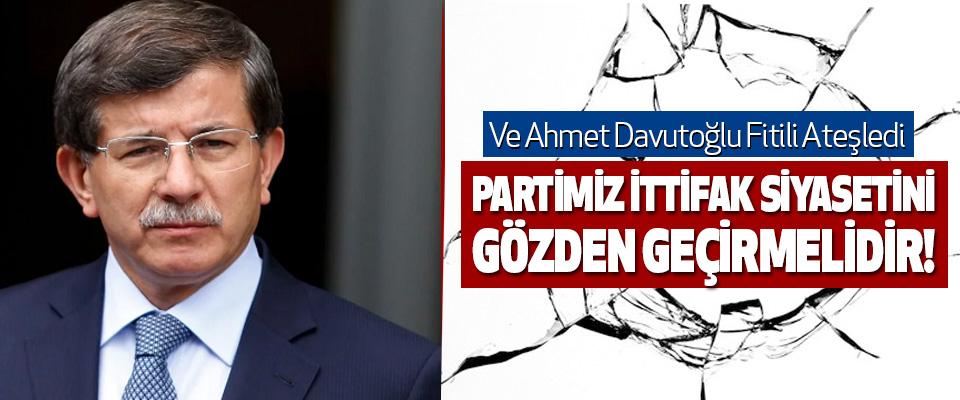 Ve Ahmet Davutoğlu Fitili Ateşledi