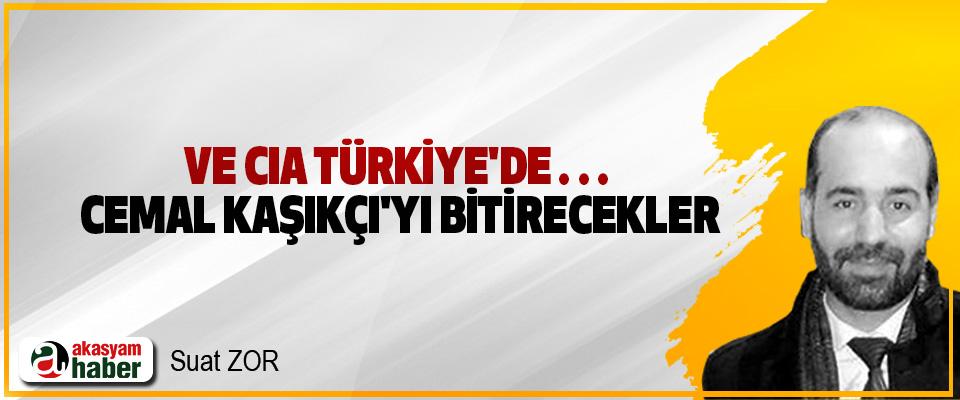 Ve CIA Türkiye'de… Cemal Kaşıkçı'yı bitirecekler