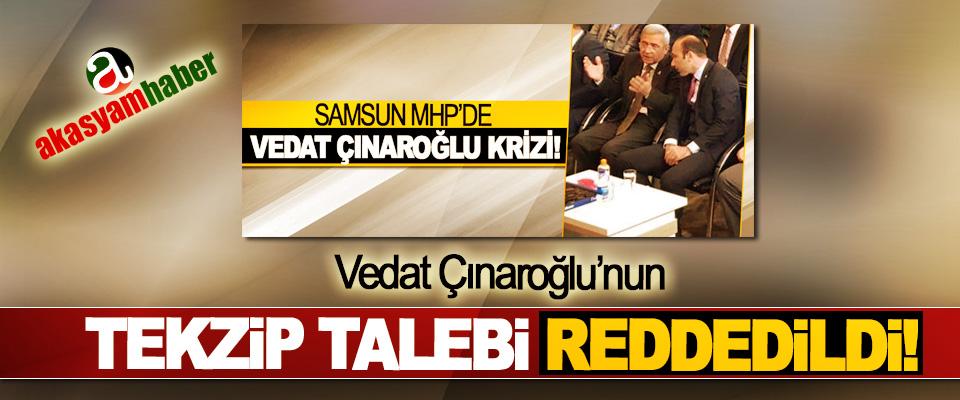 Vedat Çınaroğlu'nun Tekzip Talebi Reddedildi!