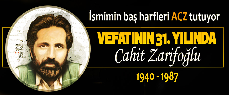 Vefatının 31. Yılında Cahit Zarifoğlu