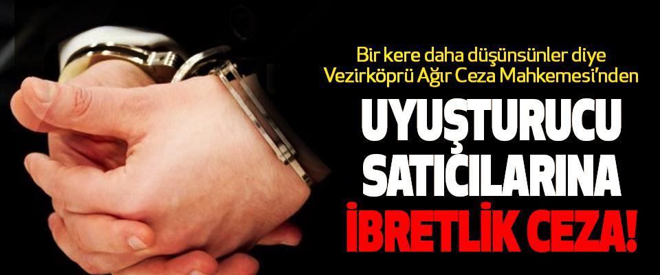 Vezirköprü Ağır Ceza Mahkemesi'nden  Uyuşturucu Satıcılarına İbretlik Ceza!