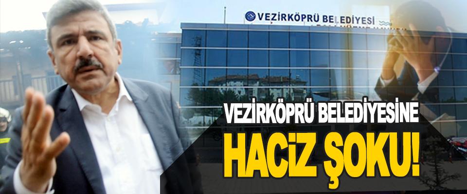 Vezirköprü Belediyesine Haciz Şoku!