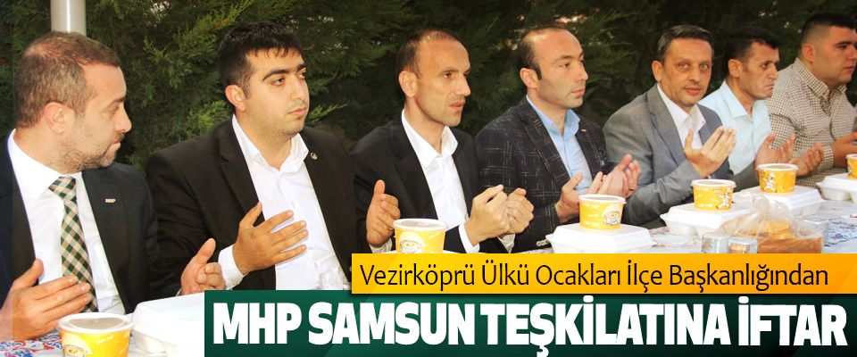Vezirköprü Ülkü Ocakları İlçe Başkanlığından MHP Samsun Teşkilatına İftar