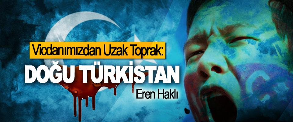 Vicdanımızdan Uzak Toprak: Doğu Türkistan