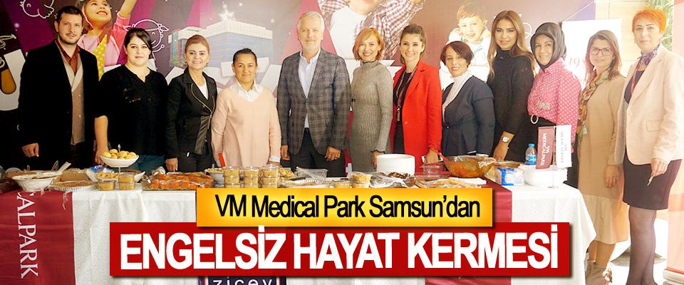 VM Medical Park Samsun'dan Engelsiz Hayat Kermesi