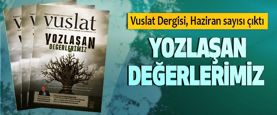 Vuslat Dergisi, Haziran sayısı çıktı