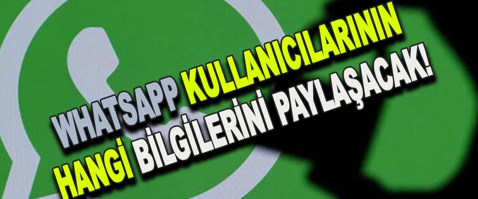 Whatsapp kullanıcılarının hangi bilgilerini paylaşacak!