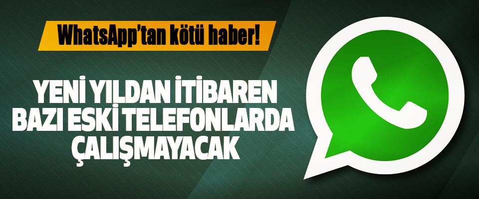 WhatsApp, yeni yıldan itibaren bazı eski telefonlarda çalışmayacak