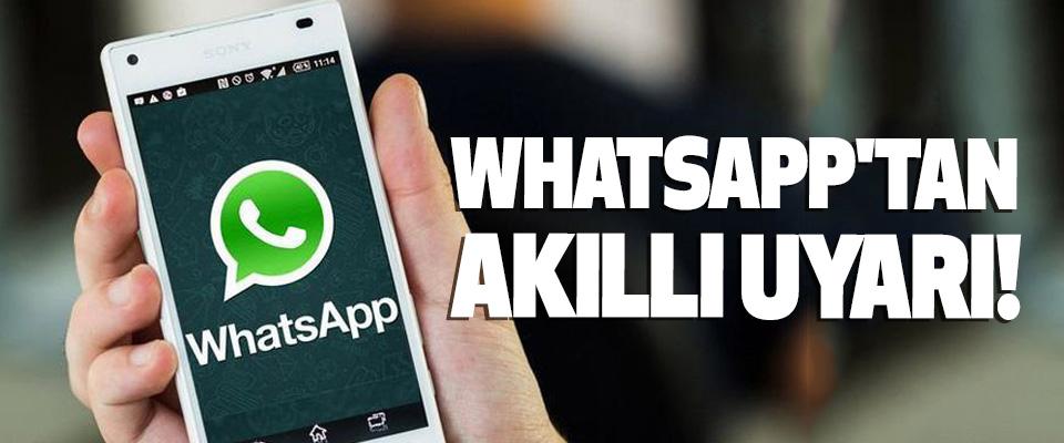 Whatsapp'tan akıllı uyarı!