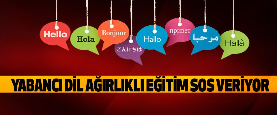 Yabancı Dil Ağırlıklı Eğitim Sos Veriyor