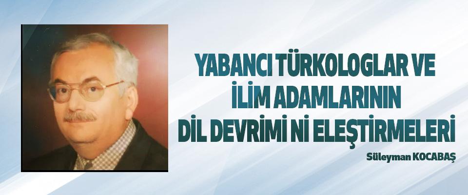 """Yabancı Türkologlar Ve İlim Adamlarının """"Dil Devrimi"""" Ni Eleştirmeleri"""