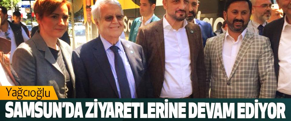 Yağcıoğlu, Samsun'da Ziyaretlerine Devam Ediyor