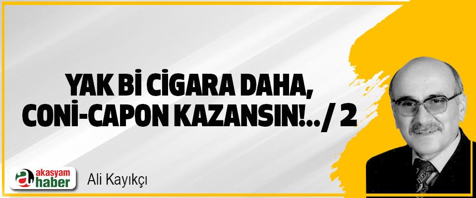 """Yak Bi Cigara"" Daha, ""Coni-Capon"" Kazansın!../2"