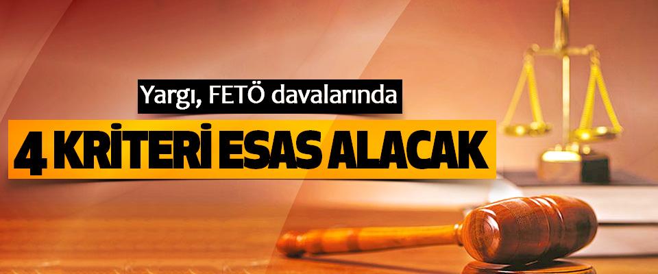 Yargı, FETÖ davalarında 4 Kriteri Esas Alacak