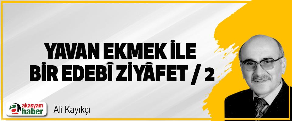 """""""Yavan Ekmek"""" İle Bir """"Edebî Ziyâfet""""/2"""