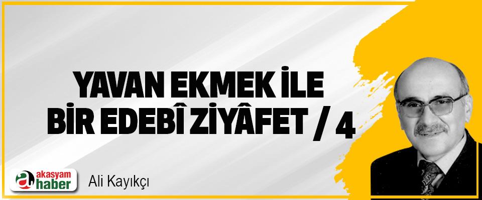 """""""Yavan Ekmek"""" İle Bir """"Edebî Ziyâfet""""/4"""