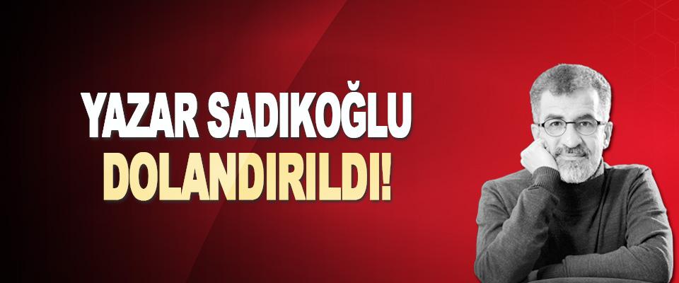 Yazar Sadıkoğlu Dolandırıldı!