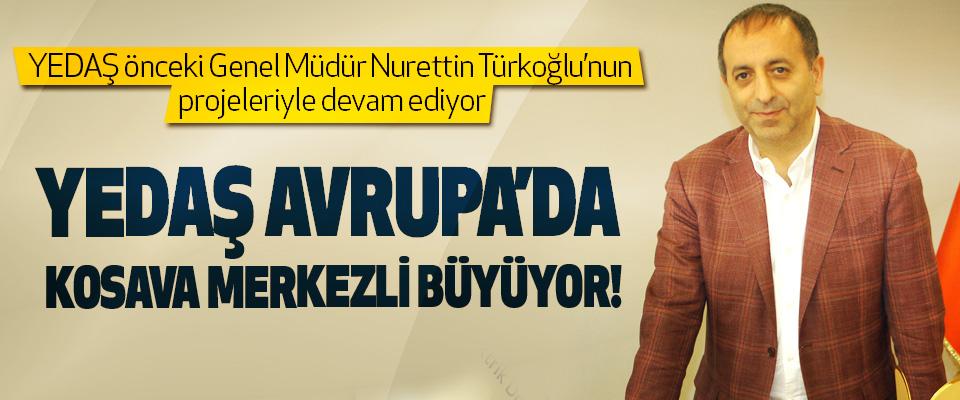 Yedaş önceki Genel Müdür Nurettin Türkoğlu'nun projeleriyle devam ediyor