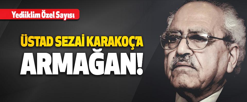 Yediiklim Özel Sayısı Üstad Sezai Karakoç'a Armağan!