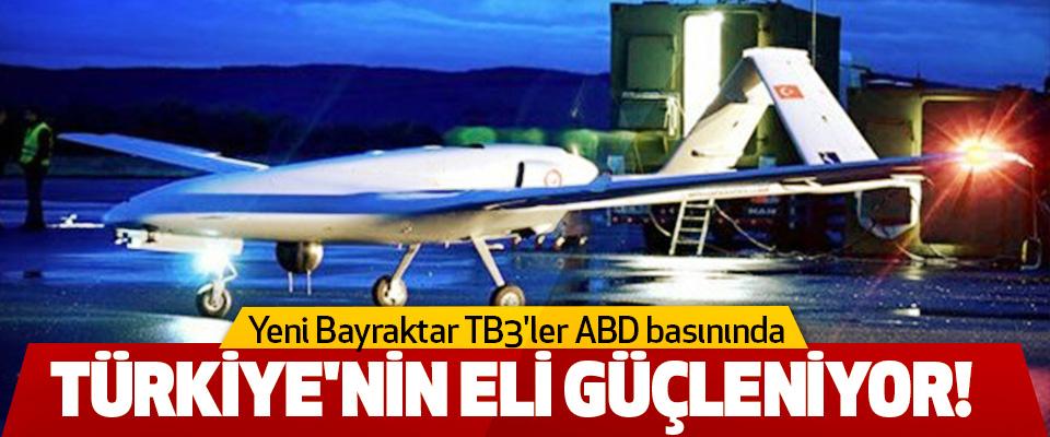 Yeni Bayraktar TB3'ler ABD basınında Türkiye'nin Eli Güçleniyor!