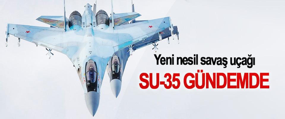 Yeni nesil savaş uçağı SU-35 Gündemde