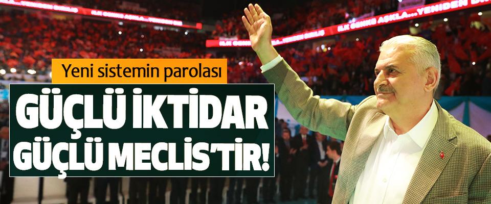 Yeni sistemin parolası, Güçlü iktidar, güçlü meclis'tir!