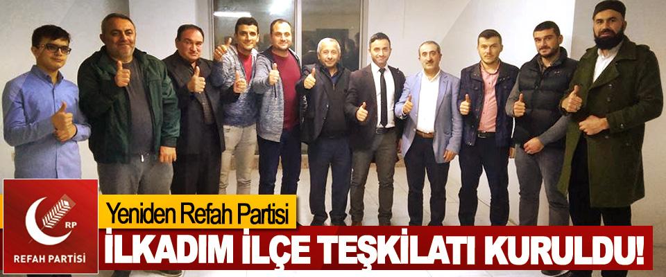 Yeniden Refah Partisi İlkadım İlçe Teşkilatı Kuruldu!