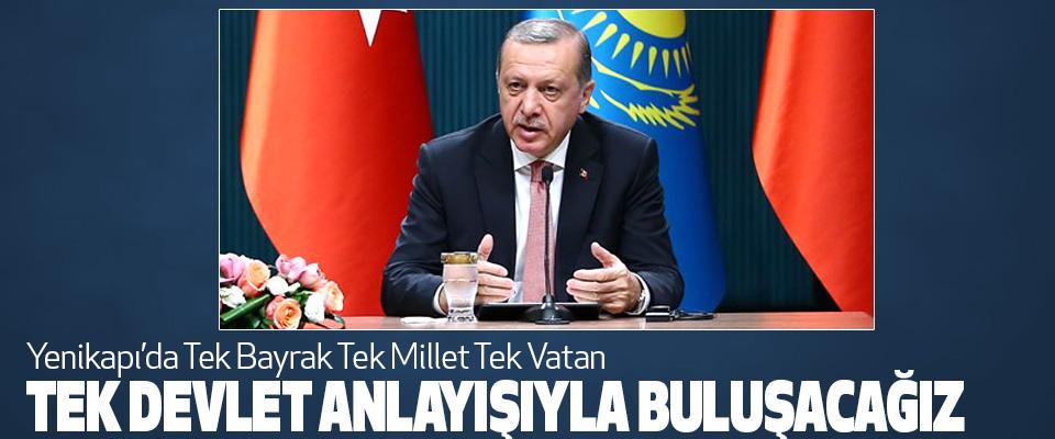 Yenikapı'da Tek Bayrak Tek Millet Tek Vatan Tek Devlet Anlayışıyla Buluşacağız