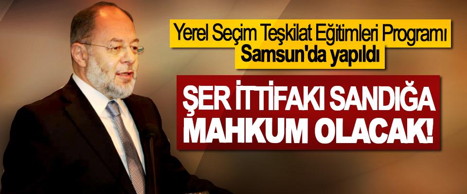 Yerel seçim teşkilat eğitimleri programı Samsun'da yapıldı