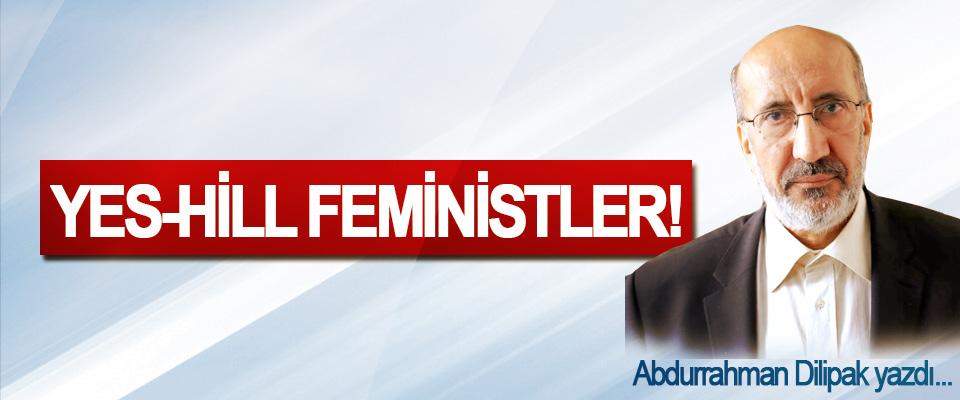 Yes-hill feministler!