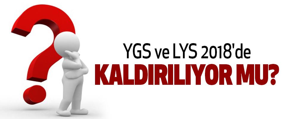 YGS ve LYS 2018'DE Kaldırılıyor Mu?