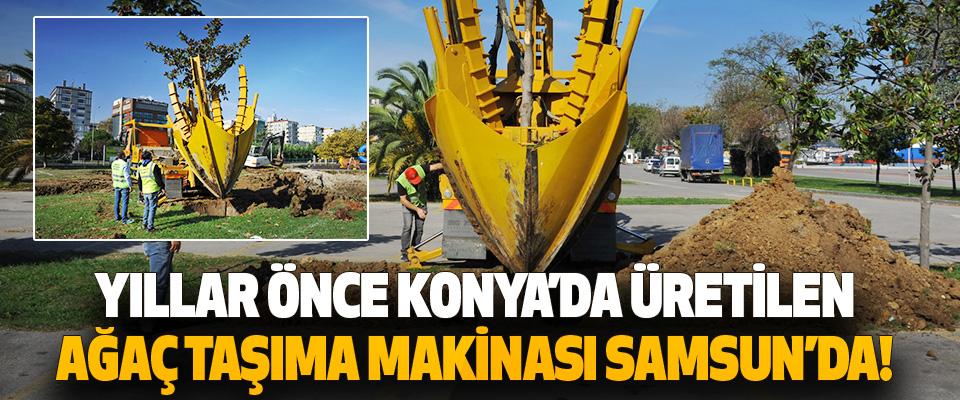 Yıllar Önce Konya'da Üretilen Ağaç Taşıma Makinası Nihayet Samsun'da!